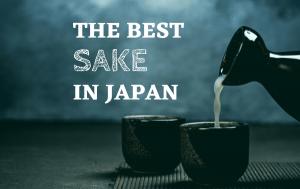 The Best Sake In Japan