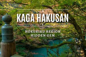 Kaga Hakusan Hokuriku Region Hidden Gem