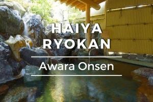 Haiya Ryokan in Awara Onsen